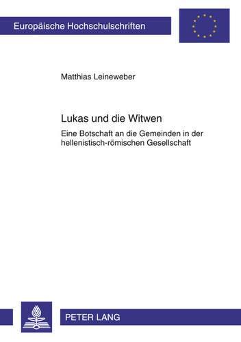 Lukas und die Witwen: Matthias Leineweber