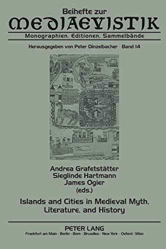 9783631611654: Islands and Cities in Medieval Myth, Literature, and History: Papers Delivered at the International Medieval Congress, University of Leeds, in 2005, 2006, and 2007 (Beihefte zur Mediaevistik)