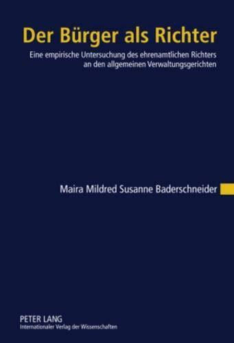 9783631612088: Der Bürger als Richter: Eine empirische Untersuchung des ehrenamtlichen Richters an den allgemeinen Verwaltungsgerichten