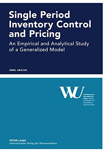9783631612224: Single Period Inventory Control and Pricing: An Empirical and Analytical Study of a Generalized Model (Forschungsergebnisse der Wirtschaftsuniversität Wien)