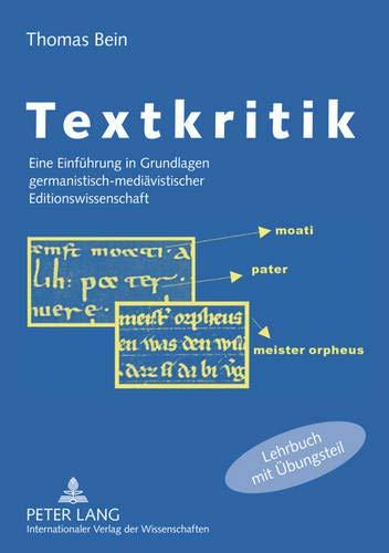 9783631612378: Textkritik: Eine Einführung in Grundlagen germanistisch-mediävistischer Editionswissenschaft (German Edition)