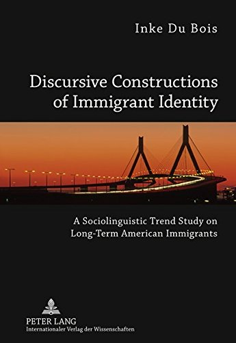 9783631612750: Discursive Constructions of Immigrant Identity: A Sociolinguistic Trend Study on Long-Term American Immigrants