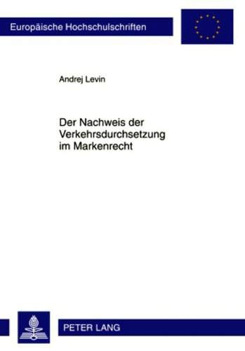 9783631612842: Der Nachweis Der Verkehrsdurchsetzung Im Markenrecht (Europaeische Hochschulschriften / European University Studie)