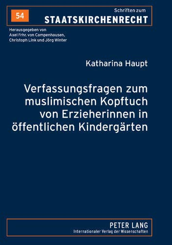 9783631612859: Verfassungsfragen zum muslimischen Kopftuch von Erzieherinnen in öffentlichen Kindergärten (Schriften zum Staatskirchenrecht) (German Edition)