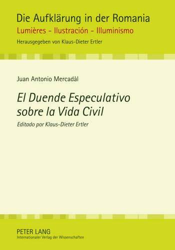 9783631613528: El Duende Especulativo sobre la Vida Civil: Editado por Klaus-Dieter Ertler (Die Aufklärung in der Romania) (Spanish Edition)