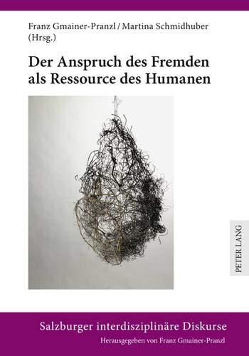 9783631614112: Der Anspruch des Fremden als Ressource des Humanen (Salzburger interdisziplinäre Diskurse) (German Edition)