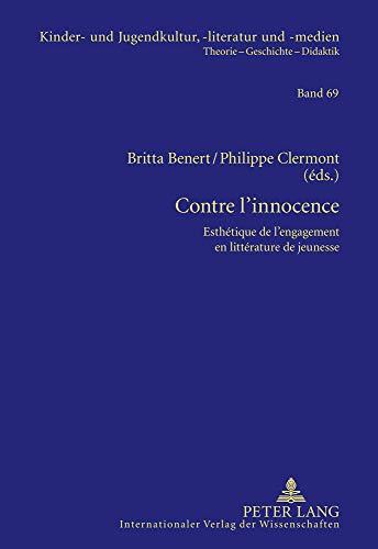 9783631614426: Contre l'innocence: Esthétique de l'engagement en littérature de jeunesse (Kinder- und Jugendkultur, -literatur und -medien) (French Edition)