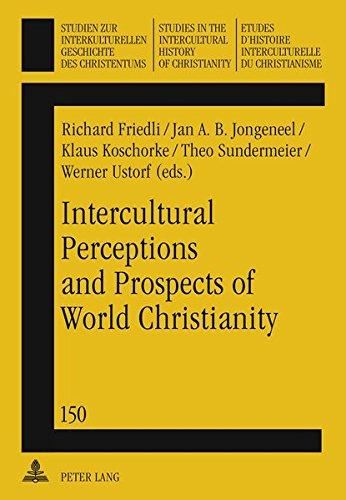 Intercultural Perceptions and Prospects of World Christianity (Studien zur interkulturellen ...