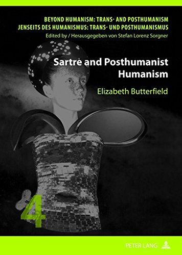 9783631616758: Sartre and Posthumanist Humanism (Beyond Humanism: Trans- and Posthumanism / Jenseits des Humanismus: Trans- und Posthumanismus)