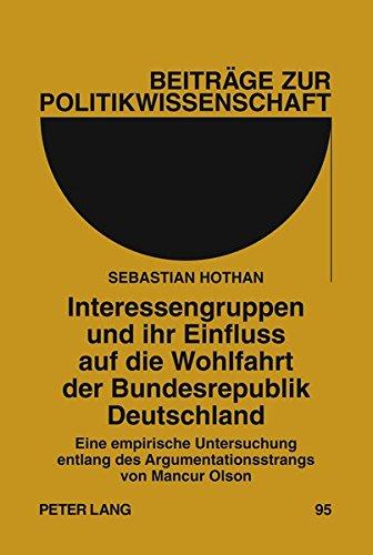 9783631618882: Interessengruppen und ihr Einfluss auf die Wohlfahrt der Bundesrepublik Deutschland (Beiträge zur Politikwissenschaft) (German Edition)