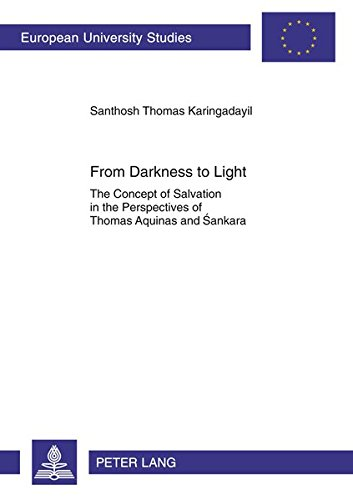 From Darkness to Light The Concept of Salvation in the Perspectives of Thomas Aquinas and ?ankara: ...