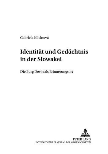 9783631619254: Identitaet Und Gedaechtnis in Der Slowakei: Die Burg Devin ALS Erinnerungsort (Schriftenreihe Der Slowakischen Akademie Der Wissenschaften)