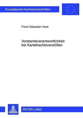 9783631621349: Vorstandsverantwortlichkeit bei Kartellrechtsverstößen (Europaeische Hochschulschriften/European University Studie)