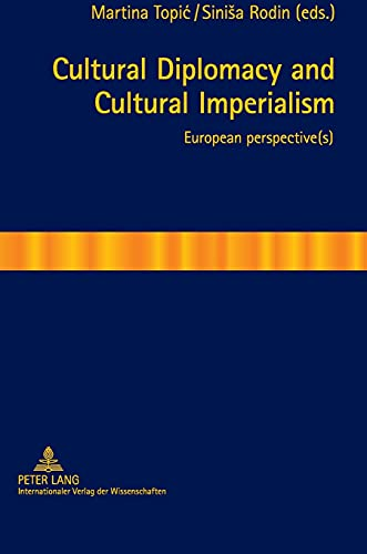 9783631621622: Cultural Diplomacy and Cultural Imperialism: European Perspective(s)
