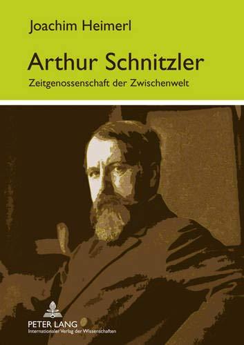 9783631621677: Arthur Schnitzler: Zeitgenossenschaft der Zwischenwelt