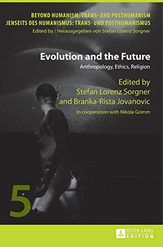 9783631623695: Evolution and the Future: Anthropology, Ethics, Religion