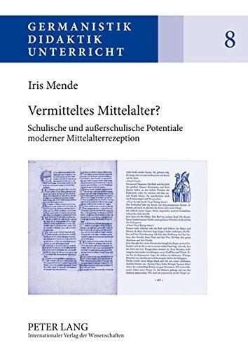 9783631624067: Vermitteltes Mittelalter?: Schulische Und Außerschulische Potentiale Moderner Mittelalterrezeption (Germanistik - Didaktik - Unterricht)