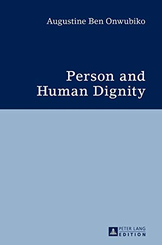 9783631624869: Person and Human Dignity: A Dialogue with the Igbo (African) Thought and Culture