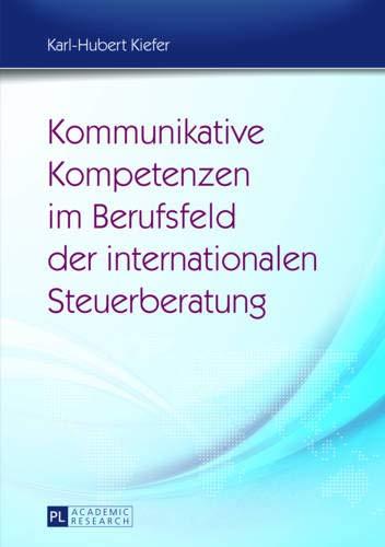 Kommunikative Kompetenzen im Berufsfeld der internationalen Steuerberatung: Möglichkeiten ...