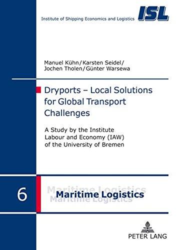 Dryports - Local Solutions for Global Transport: K?hn, Manuel, Seidel,