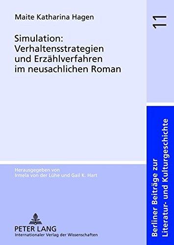 9783631624937: Simulation: Verhaltensstrategien und Erzählverfahren im neusachlichen Roman (Berliner Beiträge zur Literatur- und Kulturgeschichte) (German Edition)