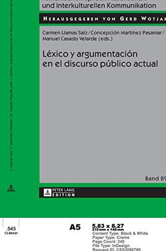 9783631625699: Léxico y argumentación en el discurso público actual (Studien zur romanischen Sprachwissenschaft und interkulturellen Kommunikation) (Spanish Edition)
