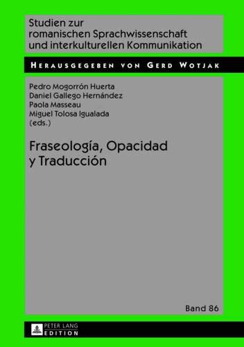 Fraseología, Opacidad y Traducción: Pedro Mogorrón Huerta