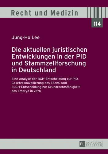 Die Aktuellen Juristischen Entwicklungen in Der Pid: Jung-Ho Lee