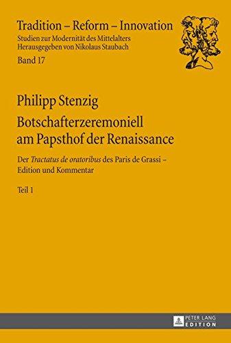 9783631626115: Botschafterzeremoniell Am Papsthof Der Renaissance: Der tractatus de Oratoribus Des Paris de Grassi: Edition Und Kommentar - 2 Baende (Tradition - Reform - Innovation)