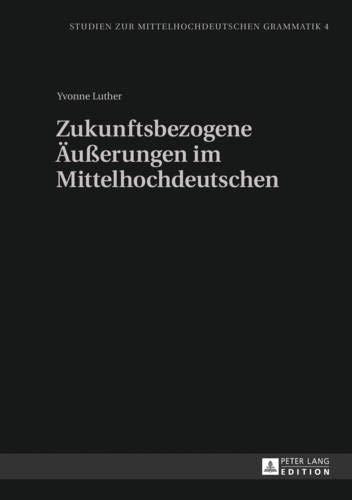 9783631626535: Zukunftsbezogene Äußerungen im Mittelhochdeutschen (Studien zur mittelhochdeutschen Grammatik) (German Edition)