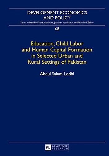 Education, Child Labor and Human Capital Formation: Lodhi, Abdul Salam