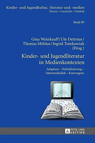9783631626887: Kinder- und Jugendliteratur in Medienkontexten: Adaption - Hybridisierung - Intermedialität - Konvergenz (Kinder- Und Jugendkultur, -Literatur Und -Medien: Theorie - Geschichte - Didaktik)