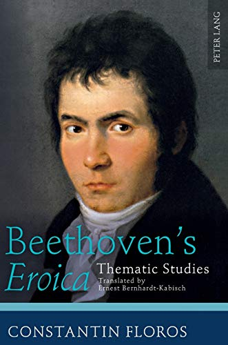 9783631628324: Beethoven's «Eroica»: Thematic Studies- Translated by Ernest Bernhardt-Kabisch
