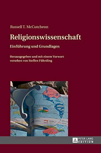 Religionswissenschaft: Einführung und Grundlagen- Herausgegeben und mit einem Vorwort versehen...