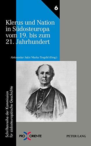 9783631628768: Klerus Und Nation in Südosteuropa Vom 19. Bis Zum 21. Jahrhundert (Pro Oriente)