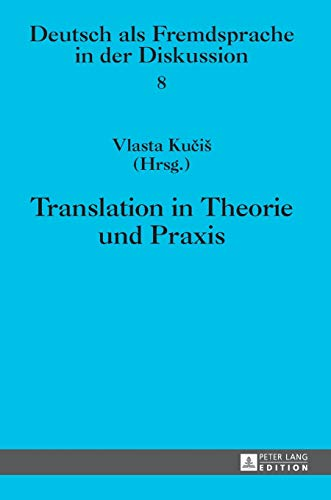 9783631629031: Translation in Theorie und Praxis (Deutsch als Fremdsprache in der Diskussion) (German Edition)