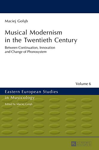 Musical Modernism in the Twentieth Century: Maciej Golab
