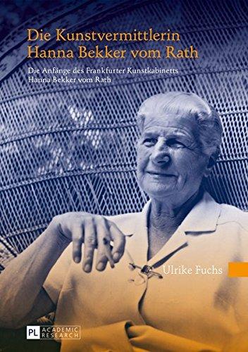9783631629574: Die Kunstvermittlerin Hanna Bekker vom Rath: Die Anfänge des Frankfurter Kunstkabinetts Hanna Bekker vom Rath (German Edition)