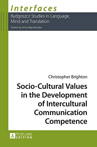 9783631629604: Socio-Cultural Values in the Development of Intercultural Communication Competence (Interfaces)