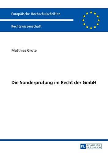 9783631629635: Die Sonderprüfung im Recht der GmbH (Europäische Hochschulschriften / European University Studies / Publications Universitaires Européennes) (German Edition)