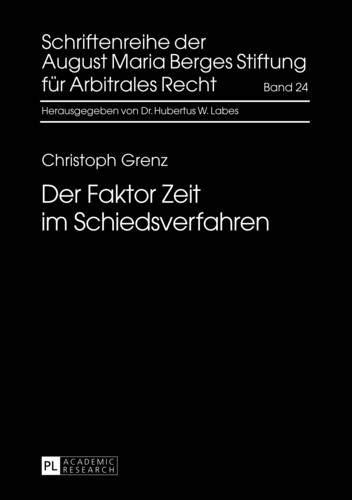 9783631629802: Der Faktor Zeit im Schiedsverfahren (Schriftenreihe der August Maria Berges Stiftung für Arbitrales Recht) (German Edition)