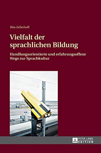 9783631629833: Vielfalt der sprachlichen Bildung: Handlungsorientierte und erfahrungsoffene Wege zur Sprachkultur (German Edition)