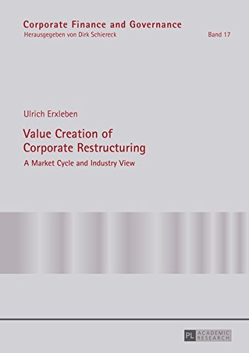 9783631630938: Value Creation of Corporate Restructuring: A Market Cycle and Industry View (Corporate Finance and Governance)