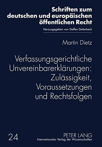 9783631631218: Verfassungsgerichtliche Unvereinbarerklarungen (Schriften Zum Deutschen Und Europaeischen Oeffentlichen Rech)