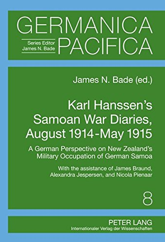 Karl Hanssen's Samoan War Diaries, August 1914-May: Bade, James N.