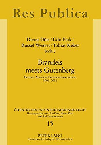 Brandeis Meets Gutenberg: German-american Conversations on Law,: Dorr, Dieter (Editor)/