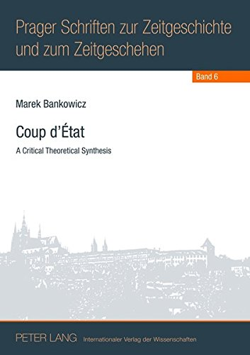 Coup D'etat: A Critical Theoretical Synthesis: Not Available, Not