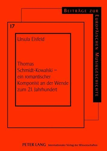 Thomas Schmidt-Kowalski - ein romantischer Komponist an der Wende zum 21. Jahrhundert: Ursula ...