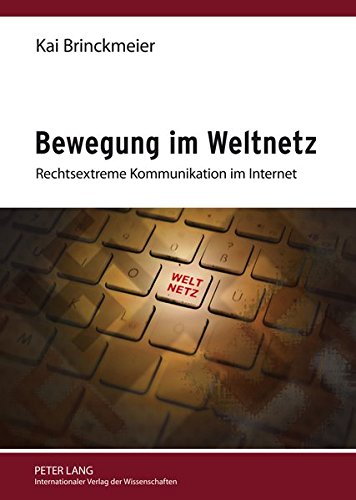 9783631633137: Bewegung im Weltnetz: Rechtsextreme Kommunikation im Internet