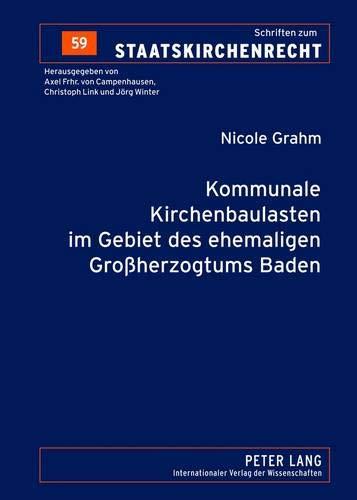 9783631633229: Kommunale Kirchenbaulasten im Gebiet des ehemaligen Großherzogtums Baden (Schriften Zum Staatskirchenrecht)